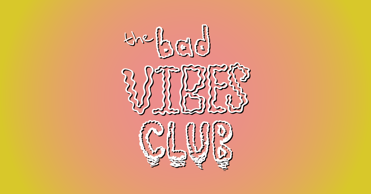 The Bad Vibes Club Reader